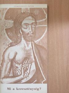 Nemeshegyi Péter - Mi a kereszténység? [antikvár]