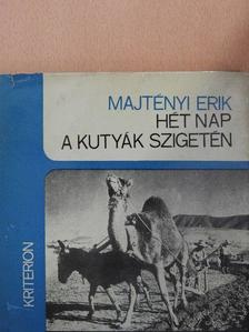 Majtényi Erik - Hét nap a kutyák szigetén [antikvár]