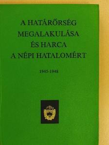 Bedő László - A Határőrség megalakulása és harca a népi hatalomért [antikvár]