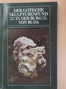 Szakál Ernő - Der Gotische Skulpturenfund in der Burg von Buda [antikvár]