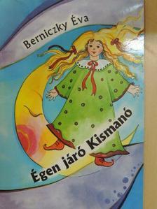Berniczky Éva - Égen járó Kismanó [antikvár]
