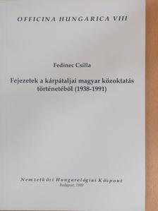 Fedinec Csilla - Fejezetek a kárpátaljai magyar közoktatás történetéből (1938-1991) [antikvár]