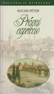Kocsis Péter - Prágai capriccio [antikvár]