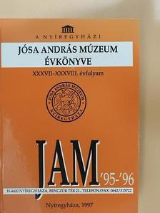 Balázs Gusztáv - A Nyíregyházi Jósa András Múzeum évkönyve '95-'96 [antikvár]