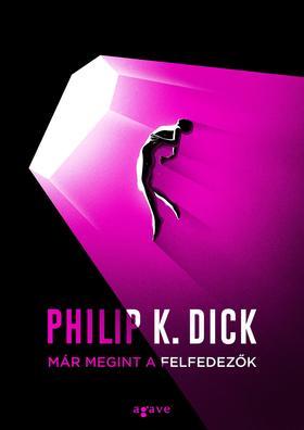 Philip K. Dick - Már megint a felfedezők