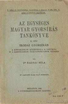 DR. RADNAI BÉLA - Az egységes magyar gyorsírás tankönyve II. rész - Irodai gyorsírás [antikvár]