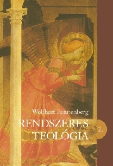 PANNENBERG, WOLFHART - RENDSZERES TEOLÓGIA 2.