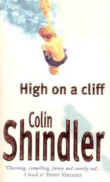 SHINDLER, COLIN - High on a Cliff [antikvár]