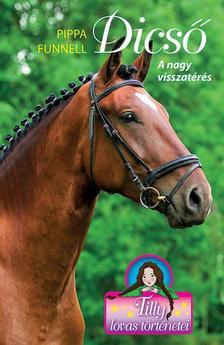 Pippa Funnell - Tilly lovas történetei 7. - Dicső - A nagy visszatérés