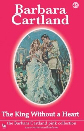 Barbara Cartland - The King Without a Heart [eKönyv: epub, mobi]