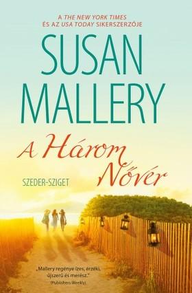 Susan Mallery - A Három Nővér (Szeder-sziget 2.)