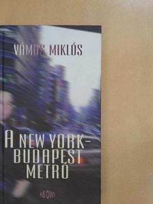 Vámos Miklós - A New York-Budapest metró [antikvár]