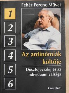 Fehér Ferenc - Az antinómiák költője [antikvár]