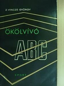 Z. Vincze György - Ökölvívó ABC [antikvár]