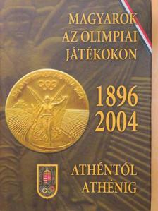 Dr. Hencsei Pál - Magyarok az olimpiai játékokon/Athéntól Athénig [antikvár]