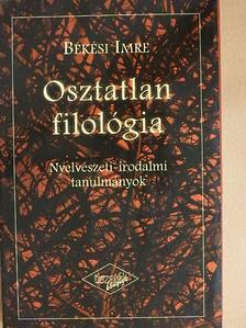 Békési Imre - Osztatlan filológia [antikvár]