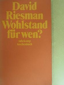 David Riesman - Wohlstand für wen? [antikvár]
