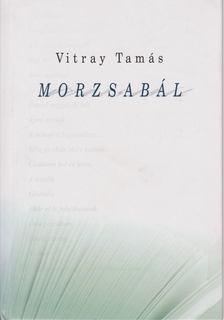 Vitray Tamás - Morzsabál [antikvár]