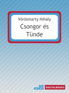 Vörösmarty Mihály - Csongor és Tünde [eKönyv: epub, mobi]