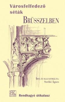 Strehó Ágnes - Városfelfedező séták Brüsszelben [eKönyv: epub, mobi]
