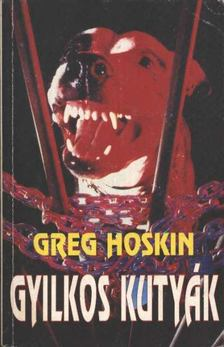 Hoskin, Greg - Gyilkos kutyák [antikvár]
