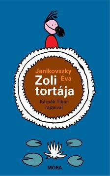 JANIKOVSZKY ÉVA - Zoli tortája