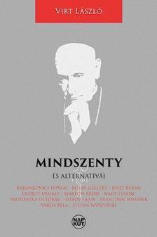Virt László - Mindszenty és alternatívái