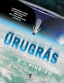 R. J. Pineiro - Űrugrás [eKönyv: epub, mobi]