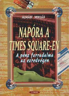 Almási Miklós - Napóra a Times Square-en [antikvár]