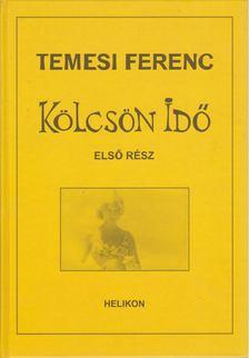 Temesi Ferenc - Kölcsön Idő 1. [antikvár]