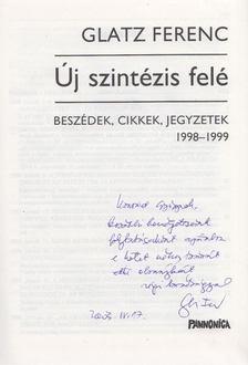 Glatz Ferenc - Új szintézis felé (dedikált) [antikvár]