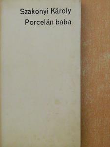 Szakonyi Károly - Porcelán baba [antikvár]