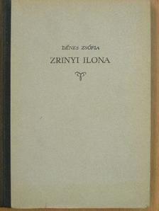 Dénes Zsófia - Zrinyi Ilona [antikvár]