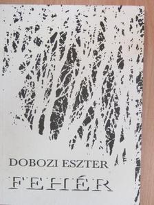Dobozi Eszter - Fehér [antikvár]