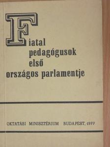 Bakóné Borsányi Erzsébet - Fiatal pedagógusok első országos parlamentje [antikvár]