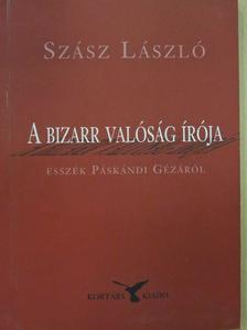 Szász László - A bizarr valóság írója [antikvár]