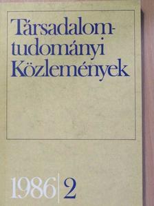 Almási Miklós - Társadalomtudományi Közlemények 1986/2. [antikvár]