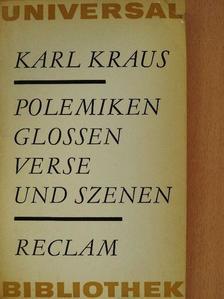 Karl Kraus - Polemiken glossen verse und szenen [antikvár]