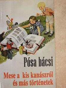 Pósa bácsi - Mese a kis kanászról és más történetek  [antikvár]