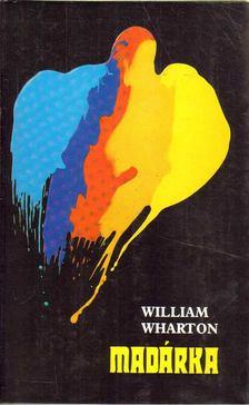 William Wharton - Madárka [antikvár]