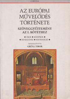 Grüll Tibor - Az európai művelődés története Szöveggyűjtemény az I. kötethez [antikvár]