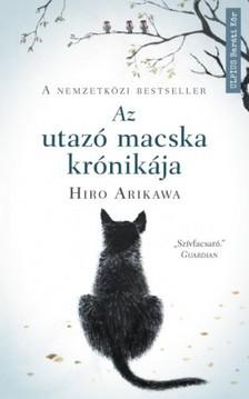 Hiro Arikawa - Az utazó macska krónikája - Nem az út számít, hanem akivel megteszed [eKönyv: epub, mobi]