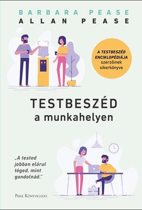 Allan Pease - Barbara Pease - Testbeszéd a munkahelyen