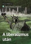 Paul Edward Gottfried - A liberalizmus után