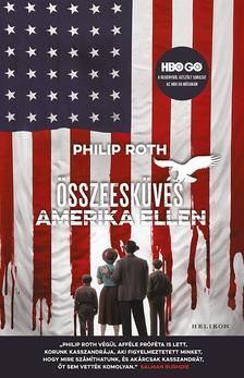 ROTH, PHILIP - Összeesküvés Amerika ellen