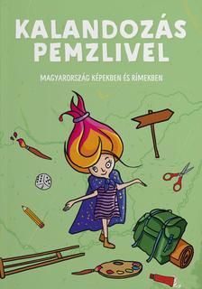 Sipos Tünde és Tardy Anna - Kalandozás Pemzlivel - Magyarország képekben és rímekben