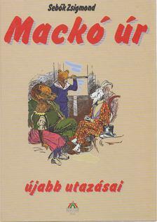 Sebők Zsigmond - Mackó úr újabb utazásai [antikvár]