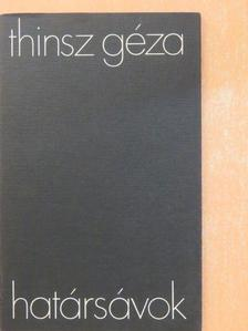 Thinsz Géza - Határsávok [antikvár]