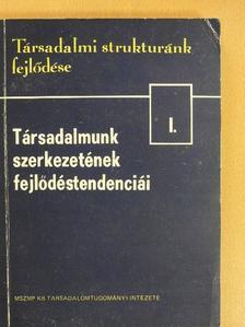 Blaskovits János - Társadalmunk szerkezetének fejlődéstendenciái [antikvár]
