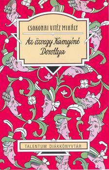 Csokonai Vitéz Mihály - AZ ÖZVEGY KARNYÓNÉ - DOROTTYA - TALENTUM DIÁKKÖNYVTÁR